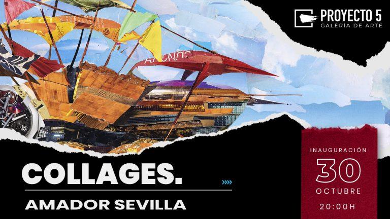 """""""Collages"""" nueva exposición de Amador Sevilla en Galería Proyecto 5"""